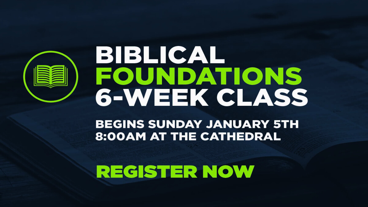 Biblical Foundations Class